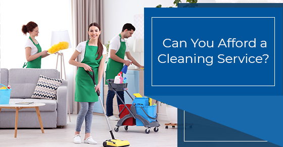 Can You Afford a Cleaning Service?