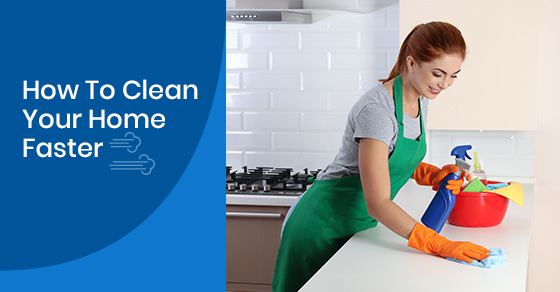 How To Clean Your Home Faster