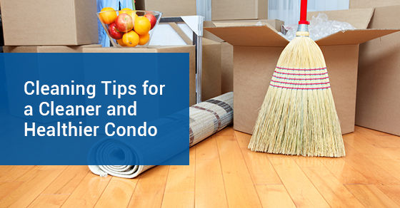 Cleaning Tips for a Cleaner and Healthier Condo
