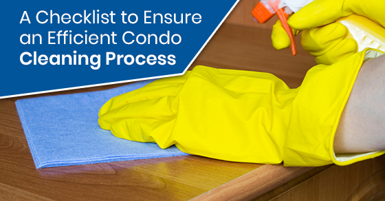 A Checklist to Ensure an Efficient Condo Cleaning Process