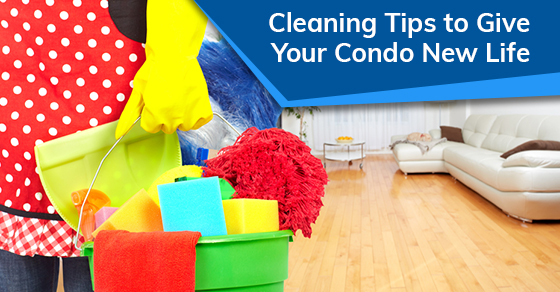 Cleaning Tips to Give Your Condo New Life