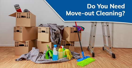 Do You Need Move-out Cleaning?