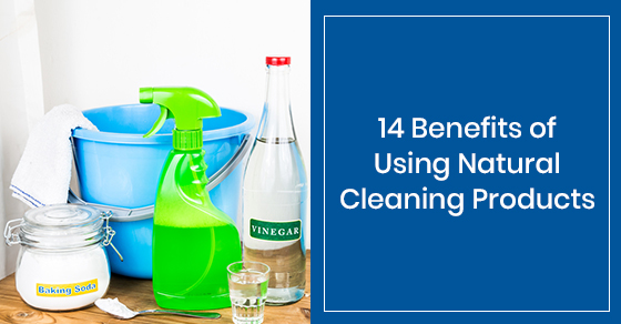 Benefits of using natural cleaning products
