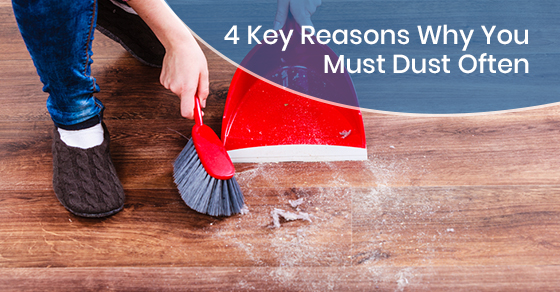 Need for frequent dusting
