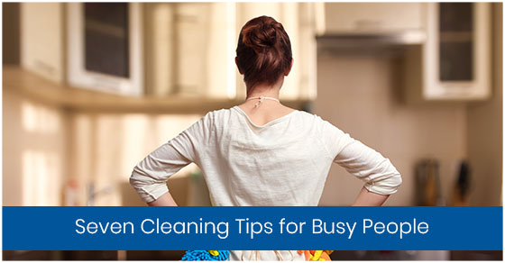 Seven Cleaning Tips for Busy People
