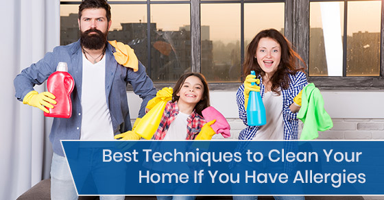 Best Techniques to Clean Your Home If You Have Allergies