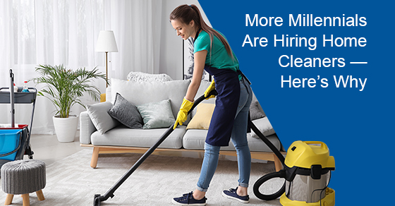 Why are millennials hiring home cleaners?