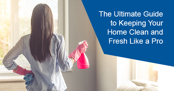 How to keep your home clean and fresh?