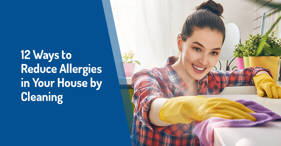 12 Ways to Reduce Allergies in Your House by Cleaning