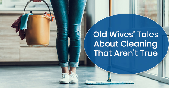 Old Wives' Tales About Cleaning That Aren't True