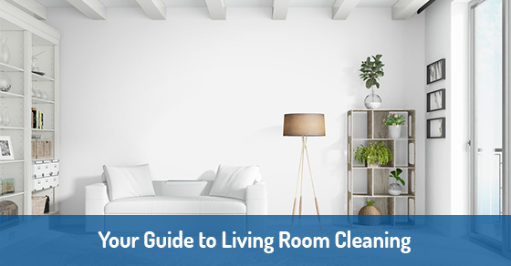 Your Guide to Living Room Cleaning