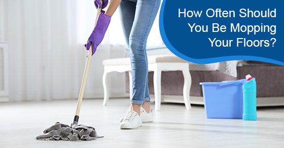 How Often Should You Be Mopping Your Floors?