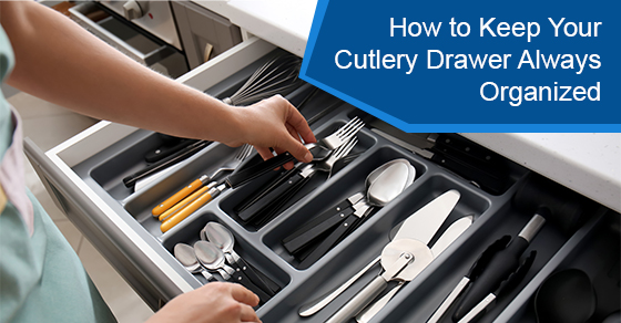 How to Keep Your Cutlery Drawer Always Organized