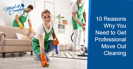 10 reasons why you need to get professional move out cleaning