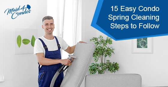 15 easy condo spring cleaning steps to follow
