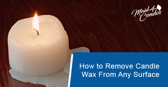 How to get rid of candle wax from any surface?